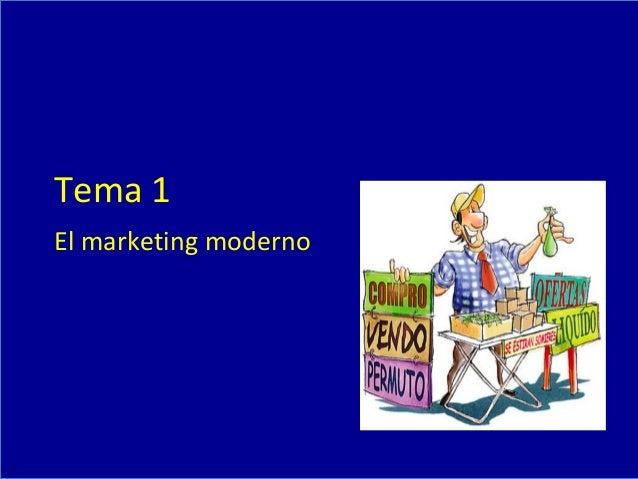 Tema 1El marketing moderno
