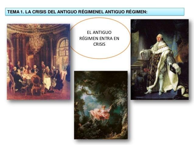TEMA 1. LA CRISIS DEL ANTIGUO RÉGIMENEL ANTIGUO RÉGIMEN: EL ANTIGUO RÉGIMEN ENTRA EN CRISIS