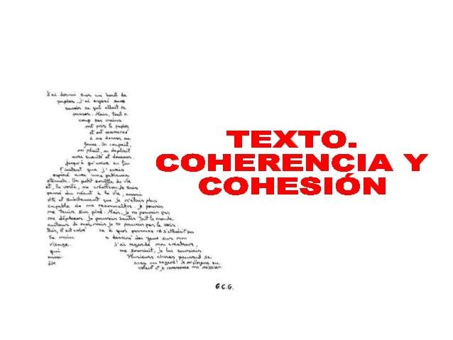 • El texto es una unidad completa de comunicación que carece de extensión definida, suele constar de enunciados conectados...