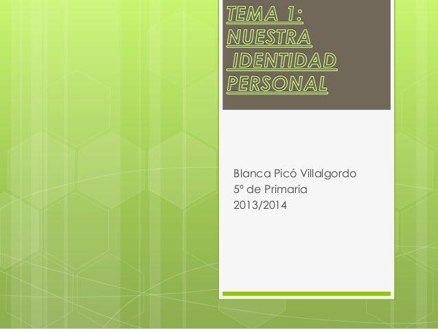 Blanca Picó Villalgordo 5º de Primaria 2013/2014