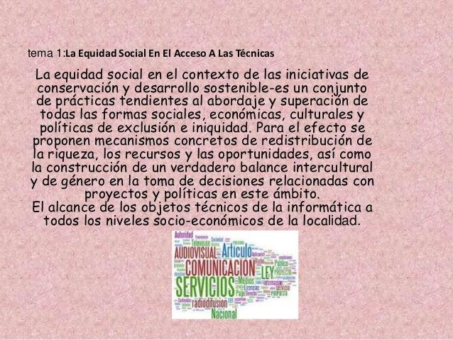 tema 1:La Equidad Social En El Acceso A Las Técnicas La equidad social en el contexto de las iniciativas de conservación y...