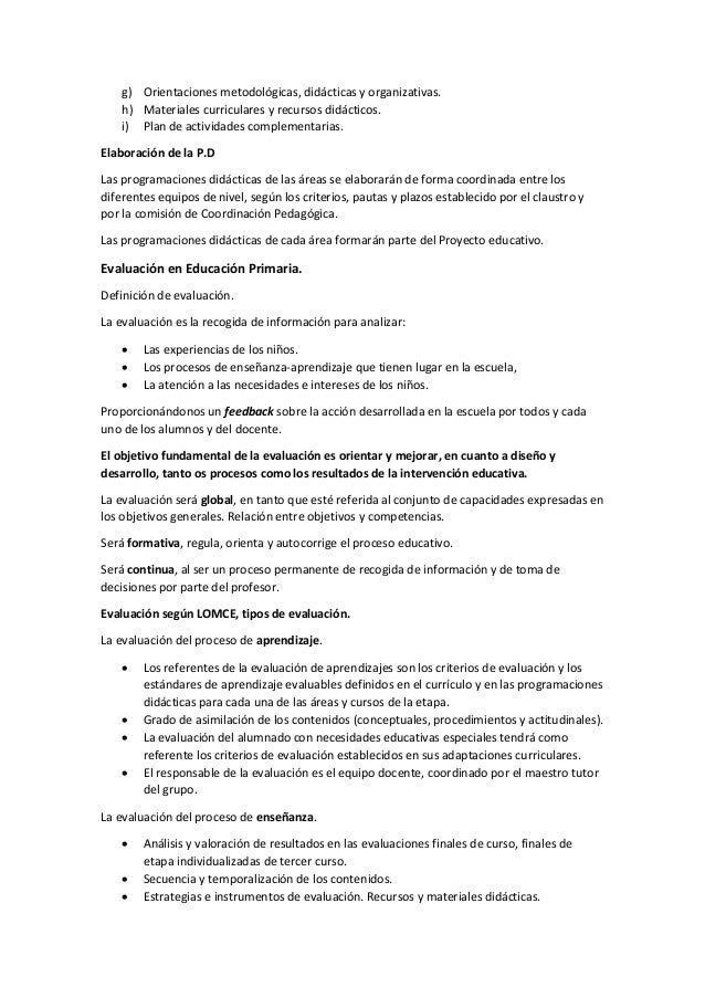g) Orientaciones metodológicas, didácticas y organizativas. h) Materiales curriculares y recursos didácticos. i) Plan de a...