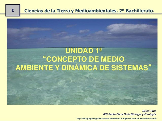 I Ciencias de la Tierra y Medioambientales. 2º Bachillerato. http://biologiageologiaiessantaclarabelenruiz.wordpress.com/2...