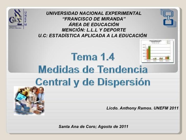 """UNIVERSIDAD NACIONAL EXPERIMENTAL """" FRANCISCO DE MIRANDA"""" ÁREA DE EDUCACIÓN MENCIÓN: L.L.L Y DEPORTE U.C: ESTADÍSTICA APLI..."""