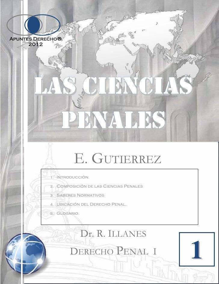 Apuntes Derecho®      2012       Las ciencias         penales                        E. GUTIERREZ            1.   Introduc...