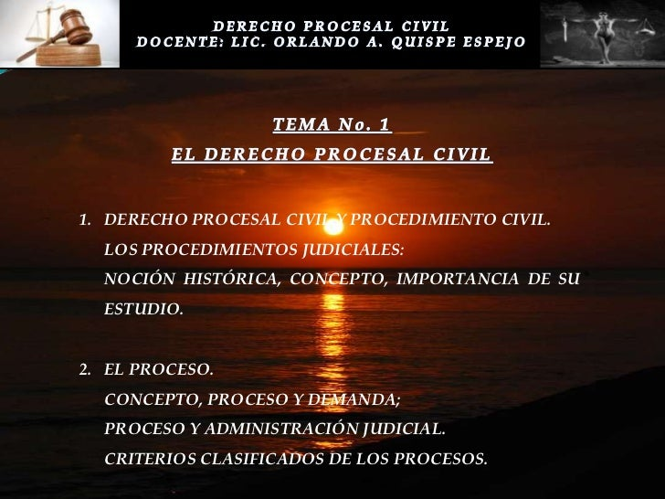 1. DERECHO PROCESAL CIVIL Y PROCEDIMIENTO CIVIL.  LOS PROCEDIMIENTOS JUDICIALES:  NOCIÓN HISTÓRICA, CONCEPTO, IMPORTANCIA ...