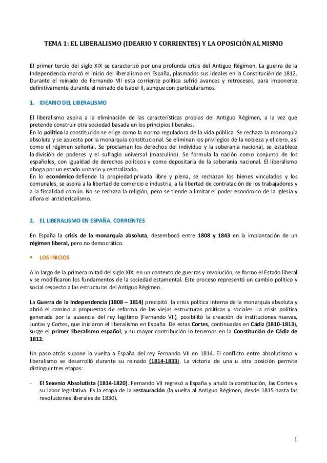 1 TEMA 1: EL LIBERALISMO (IDEARIO Y CORRIENTES) Y LA OPOSICIÓN AL MISMO El primer tercio del siglo XIX se caracterizó por ...