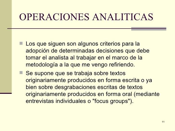 OPERACIONES ANALITICAS <ul><li>Los que siguen son algunos criterios para la adopción de determinadas decisiones que debe t...