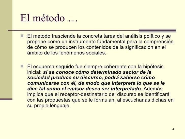El método … <ul><li>El método trasciende la concreta tarea del análisis político y se propone como un instrumento fundamen...