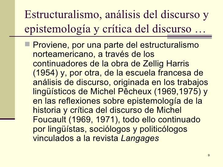 Estructuralismo, análisis del discurso y epistemología y crítica del discurso … <ul><li>Proviene, por una parte del estruc...