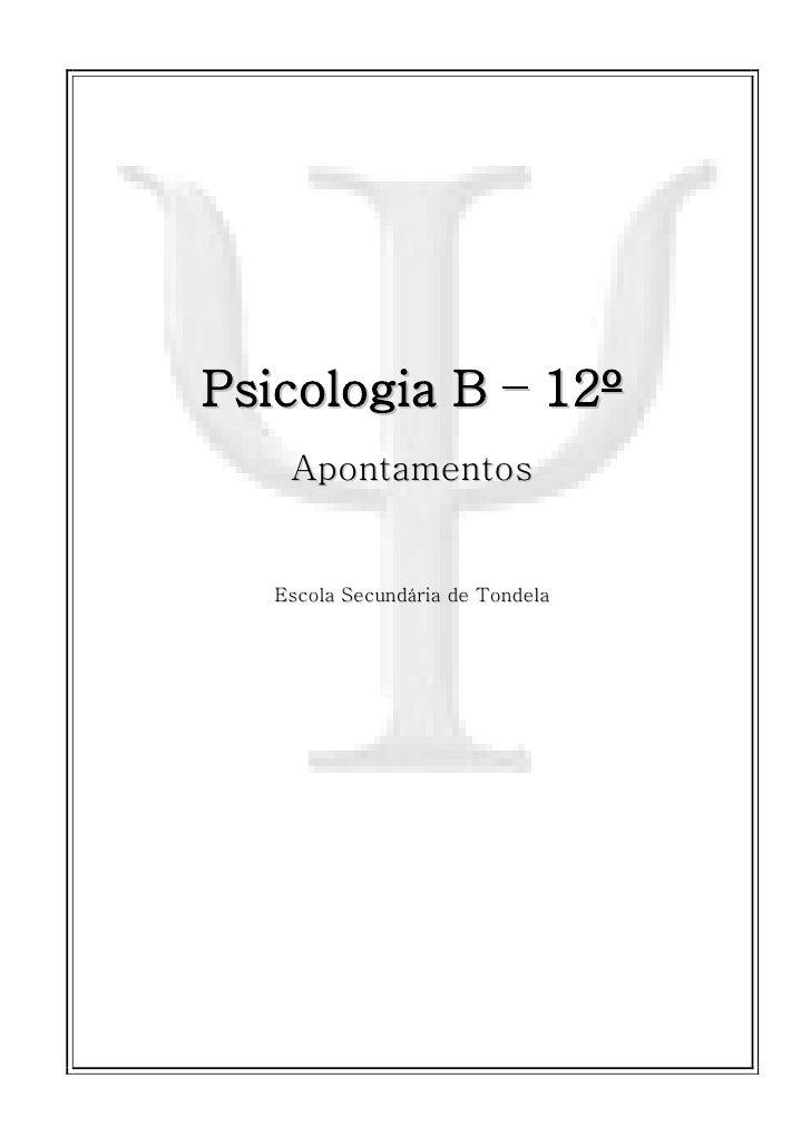 Psicologia B – 12º    Apontamentos   Escola Secundária de Tondela