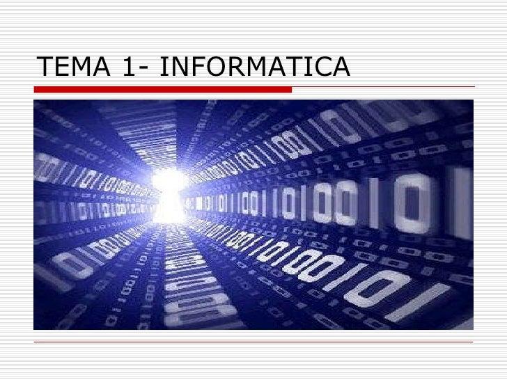 TEMA 1- INFORMATICA
