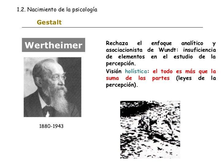 Gestalt Rechaza el enfoque analítico y asociacionista de Wundt: insuficiencia de elementos en el estudio de la percepción....