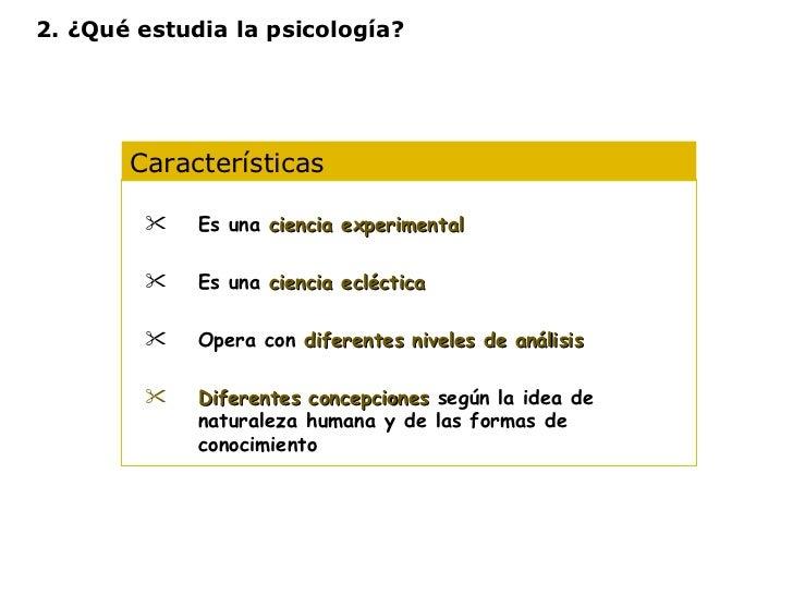 Características  <ul><li>Es una  ciencia experimental </li></ul><ul><li>Es una  ciencia ecléctica </li></ul><ul><li>Opera ...