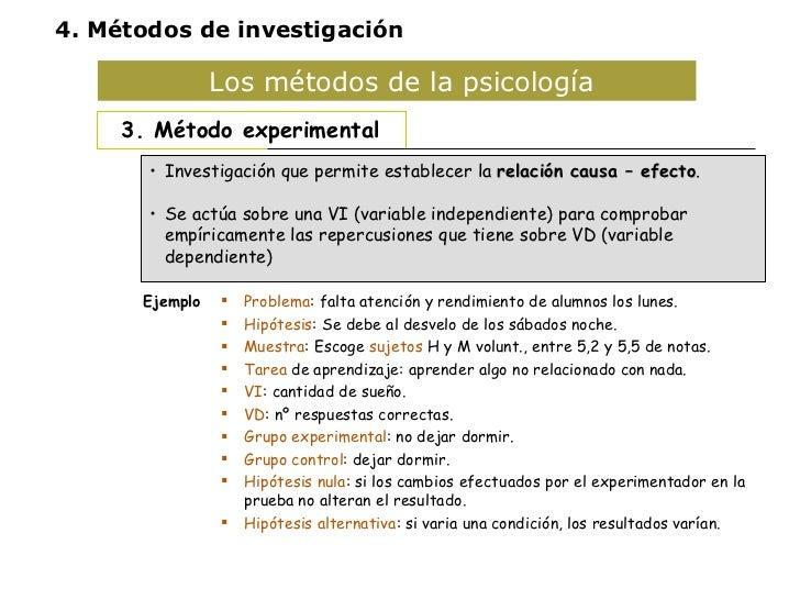 Los métodos de la psicología  <ul><li>3. Método experimental </li></ul><ul><li>Investigación que permite establecer la  re...