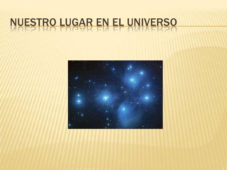 NUESTRO LUGAR EN EL UNIVERSO<br />
