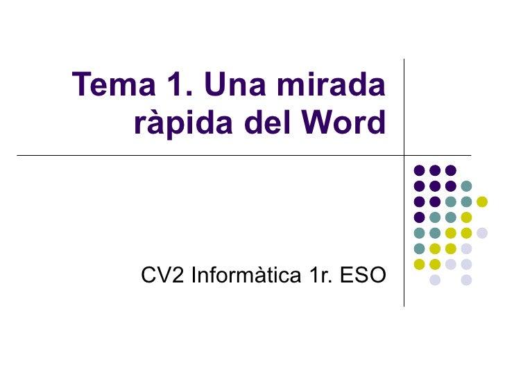 Tema 1. Una mirada ràpida del Word CV2 Informàtica 1r. ESO