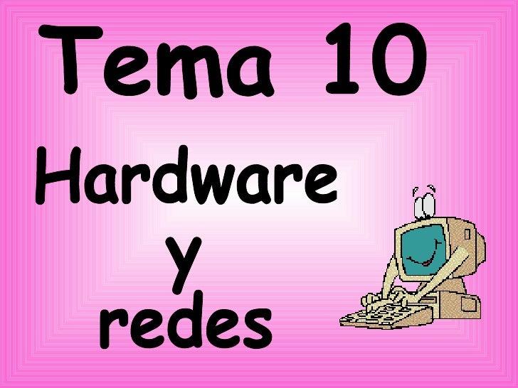 Hardware  y  redes Tema 10