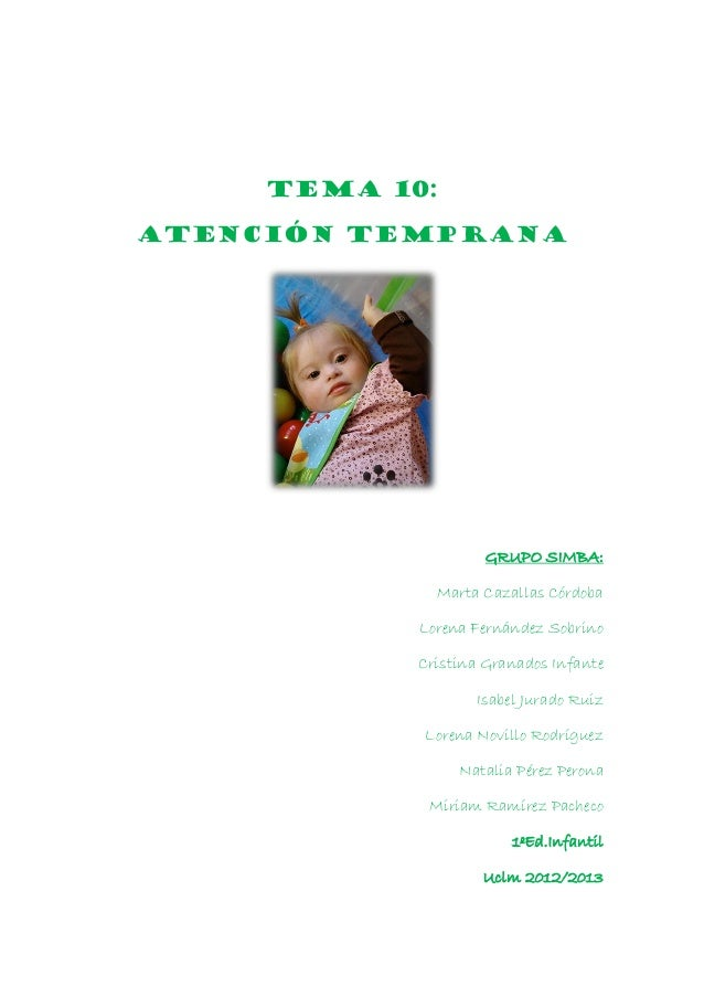 TEMA 10:ATENCIÓN TEMPRANAGRUPO SIMBA:Marta Cazallas CórdobaLorena Fernández SobrinoCristina Granados InfanteIsabel Jurado ...