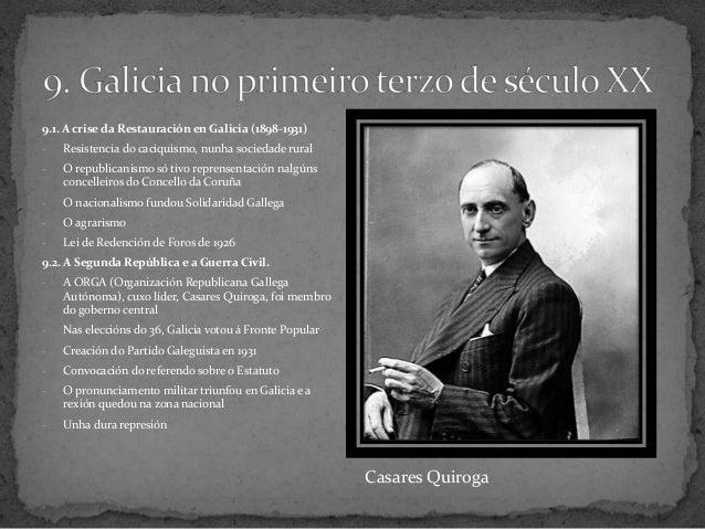 9.1. A crise da Restauración en Galicia (1898-1931)- Resistencia do caciquismo, nunha sociedade rural- O republicanismo só...