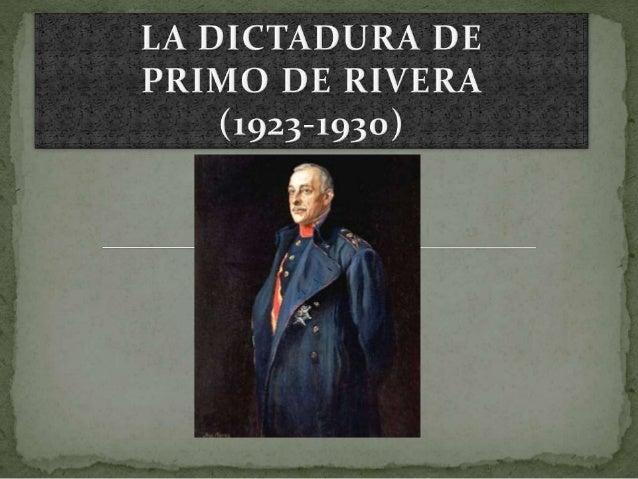  1 – EL GOLPE MILIAR DE PRIMO DE RIVERA: LA IMPLANTACIÓN DE LA DICTADURA  2 – EL PERÍODO DEL DIRECTORIO MILITAR (1923-19...
