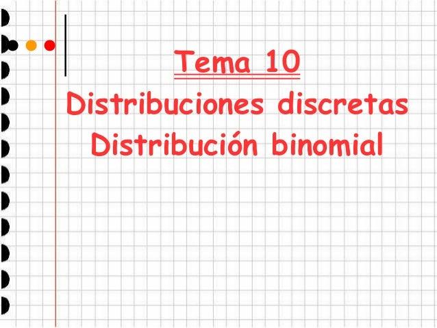 Tema 10 Distribuciones discretas Distribución binomial