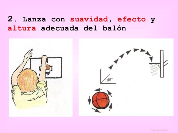 2 . Lanza con  suavidad ,  efecto  y  altura  adecuada del balón