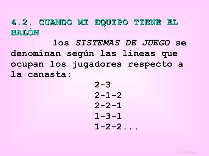 4.2. CUANDO MI EQUIPO TIENE EL BALÓN   los  SISTEMAS DE JUEGO  se denominan según las líneas que ocupan los jugadores resp...