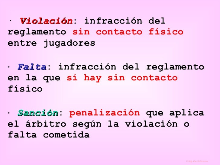 ·  Violación : infracción del reglamento  sin contacto físico  entre jugadores     Falta : infracción del reglamento en l...