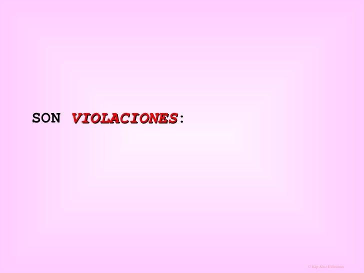 SON  VIOLACIONES :
