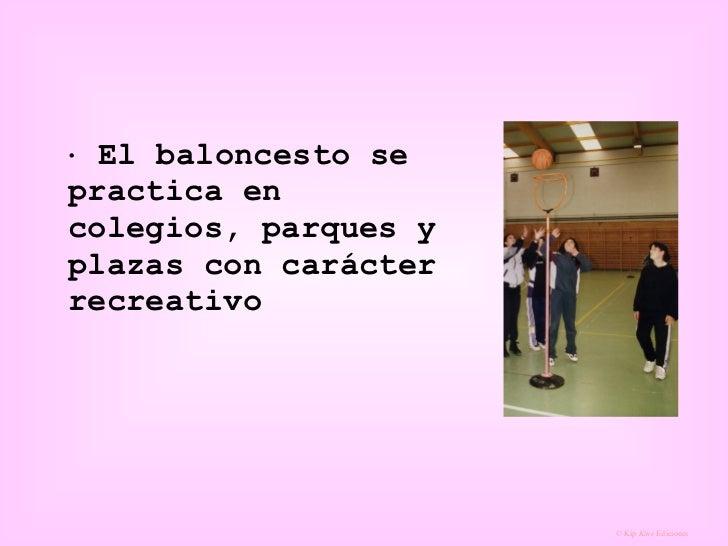    El baloncesto se practica en colegios, parques y plazas con carácter recreativo