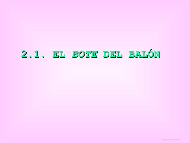 2.1. EL  BOTE  DEL BALÓN