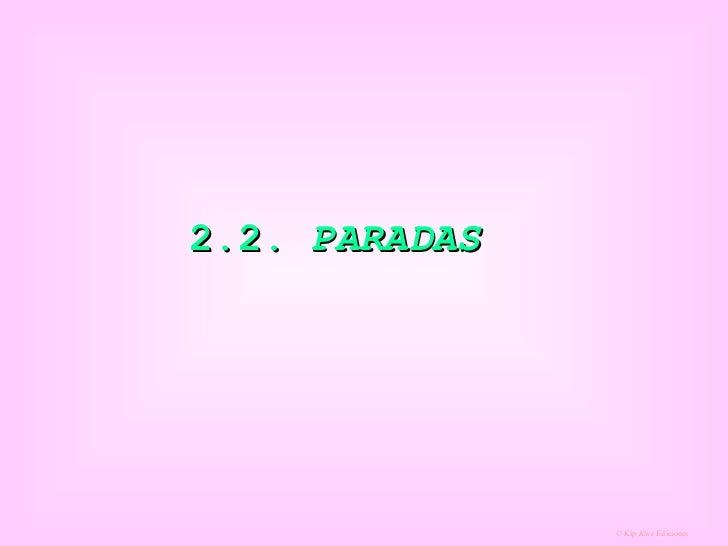 2.2.  PARADAS