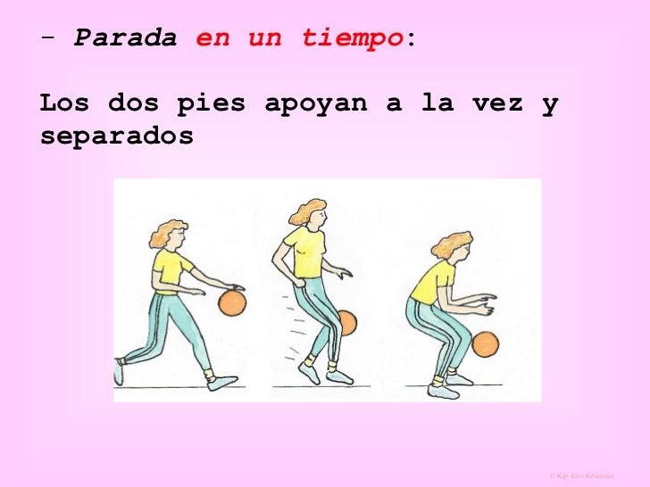 <ul><li>Parada  en un tiempo :  Los dos pies apoyan a la vez y separados </li></ul>