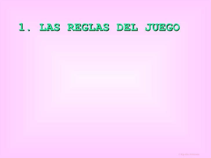 1. LAS REGLAS DEL JUEGO