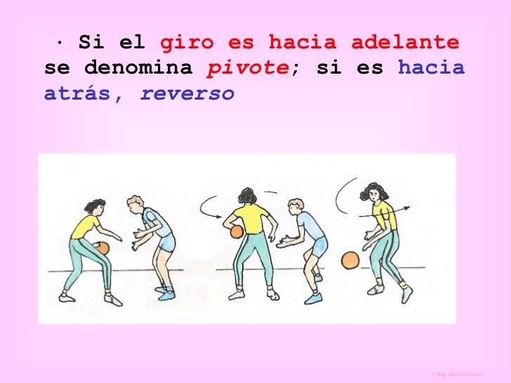    Si el  giro es hacia adelante  se denomina  pivote ; si es  hacia atrás,  reverso
