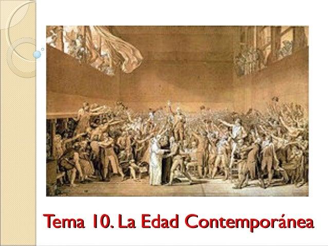 Tema 10. La Edad ContemporáneaTema 10. La Edad Contemporánea