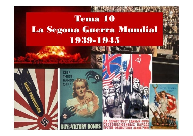 Tema 10 La Segona Guerra Mundial 1939-1945