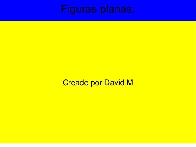 Figuras planas: Creado por David M