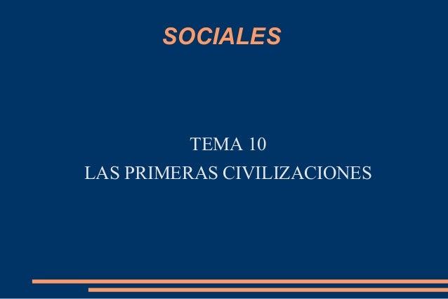 SOCIALESTEMA 10LAS PRIMERAS CIVILIZACIONES