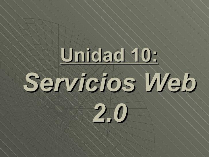 Unidad 10: Servicios Web 2.0