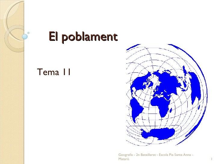 El poblament Tema 11 Geografia - 2n Batxillerat - Escola Pia Santa Anna - Mataró