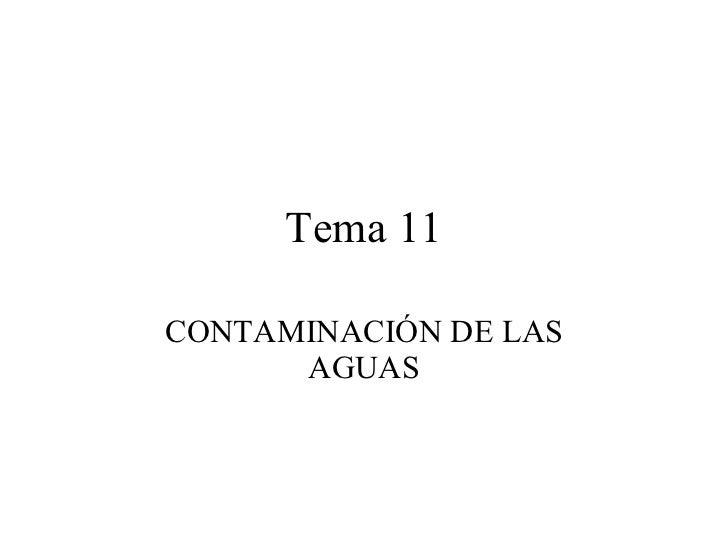 Tema 11 CONTAMINACIÓN DE LAS AGUAS