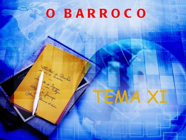 O BARROCO TEMA XI