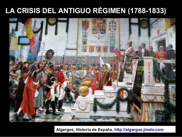 LA CRISIS DEL ANTIGUO RÉGIMEN (1788-1833) Algargos, Historia de España. http://algargos.jimdo.com