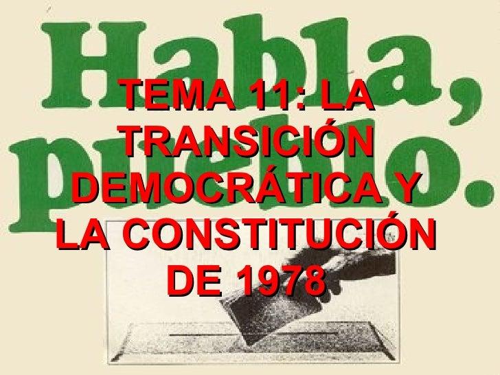 TEMA 11: LA TRANSICIÓN DEMOCRÁTICA Y LA CONSTITUCIÓN DE 1978