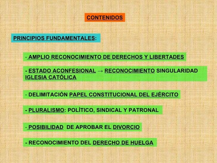 CONTENIDOS PRINCIPIOS FUNDAMENTALES :   <ul><li>AMPLIO RECONOCIMIENTO DE DERECHOS Y LIBERTADES </li></ul>-  ESTADO ACONFES...