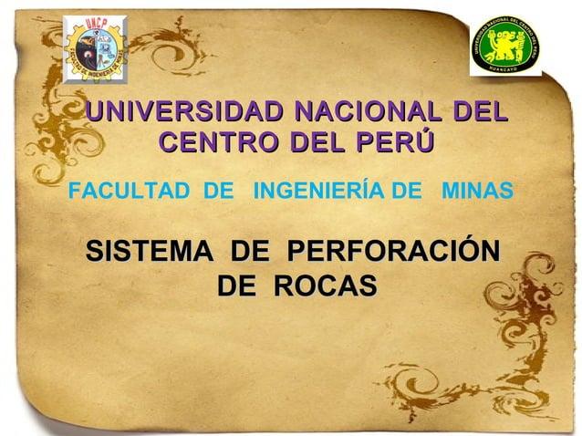 UNIVERSIDAD NNAACCIIOONNAALL DDEELL  CCEENNTTRROO DDEELL PPEERRÚÚ  FACULTAD DE INGENIERÍA DE MINAS  SSIISSTTEEMMAA DDEE PP...