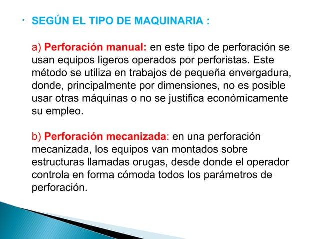 . SEGÚN EL TIPO DE TRABAJO  a) Perforación de banqueo: perforaciones verticales  o inclinadas utilizadas preferentemente e...