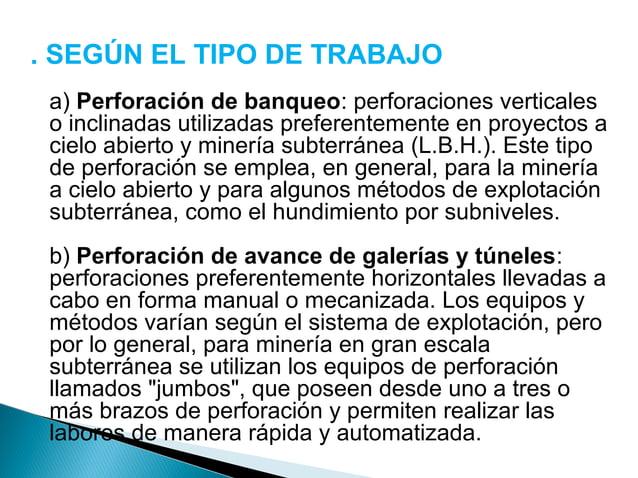  c) Perforación de producción: con este nombre se  conoce al conjunto de trabajos de extracción del  mineral que se reali...